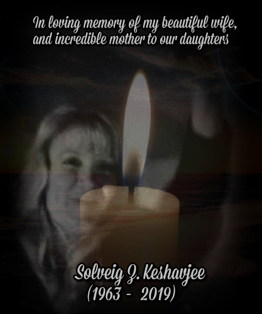 Solveig Zarah Keshavjee, Never forgotten, missed so deeply, always loved!